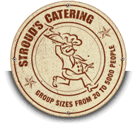 Stroud's Catering: Group Sizes From 20 to 5000 People.